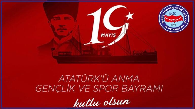 19 MAYIS ATATÜRK'Ü ANMA GENÇLİK VE SPOR BAYRAMIMIZ KUTLU OLSUN!